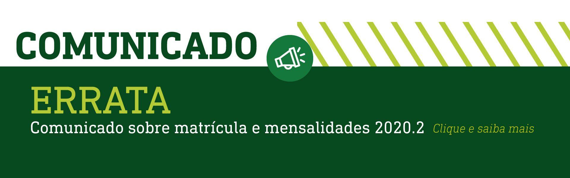 ERRATA Comunicado sobre matrícula e mensalidades 2020.2