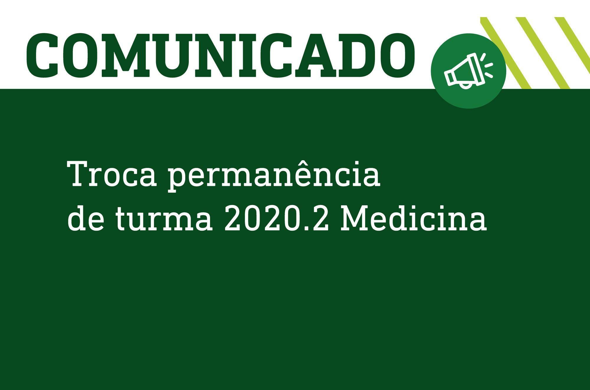Troca ou permanência de turma 2020.2 Medicina