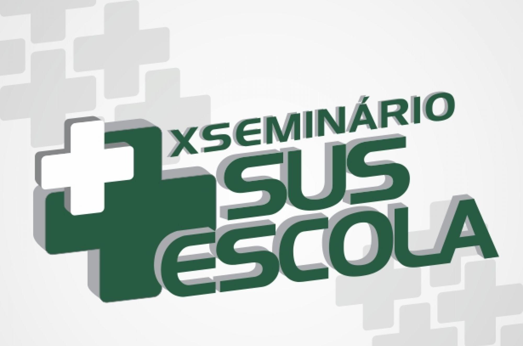 Seminário SUS Escola - X Edição