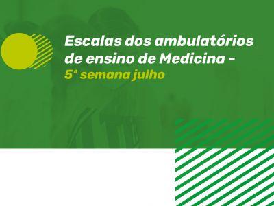 ESCALAS AMBULATÓRIO DE ENSINO - 5ª SEMANA JULHO