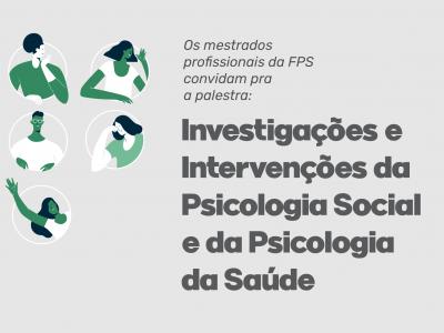 Palestra Investigações e Intervenções da Psicologia Social e da Psicologia da Saúde