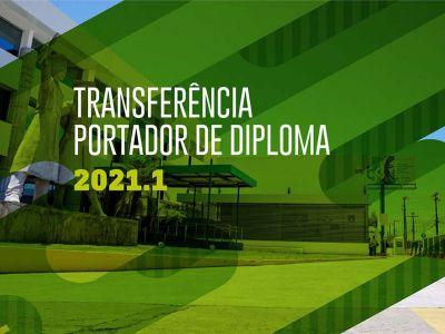 PROCESSOS DE INGRESSO VIA TRANSFERÊNCIA E PORTADOR DE DIPLOMA 2021.1