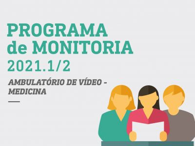 Programa de Monitoria 2021 - Ambulatório de Vídeo