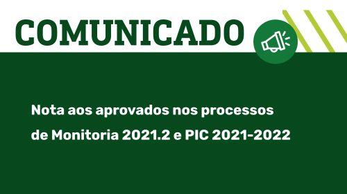 Nota aos aprovados nos processos de Monitoria 2021.2 e PIC 2021-2022