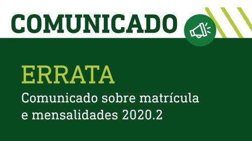 ERRATA - Comunicado sobre matrícula e mensalidades 2020.2