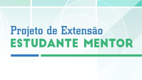 Projeto de Extensão Estudante Mentor - Psicologia