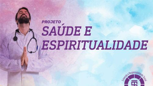 Projeto de Extensão Saúde e Espiritualidade 2021 - classificados 1ª etapa