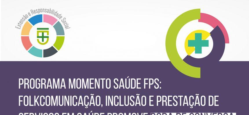 Programa Momento Saúde FPS: Folkcomunicação, Inclusão e Prestação de Serviços em Saúde promove Roda de Conversa sobre Simplicidade e humanização na saúde
