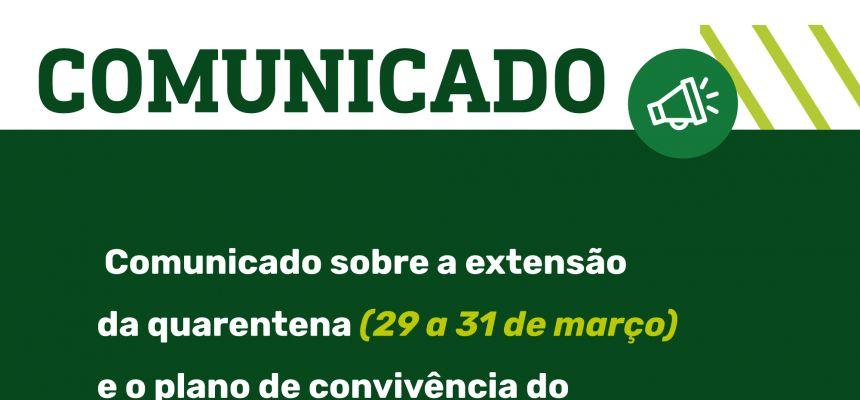 Comunicado sobre a extensão da quarentena e o plano de convivência do Governo Estadual