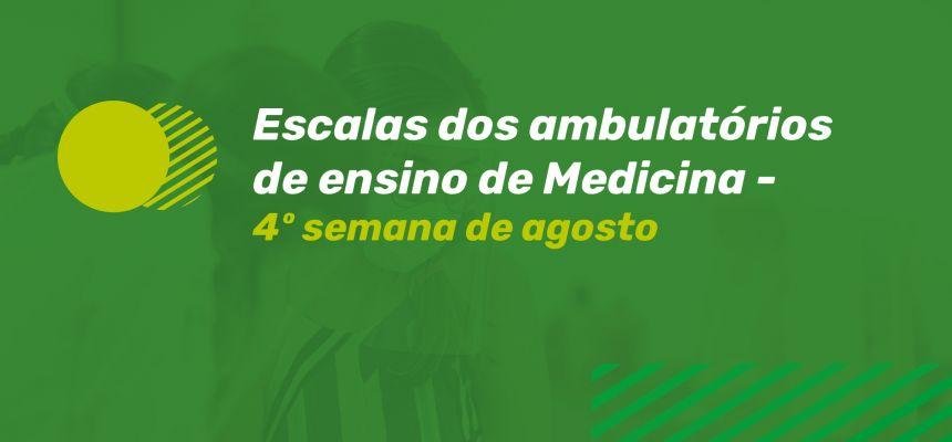 Escalas do Ambulatório de ensino de Medicina - 4ª semana de agosto