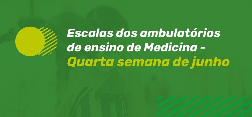 ESCALAS AMBULATÓRIO DE ENSINO - 4ª SEMANA DE JUNHO