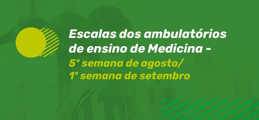ESCALAS DO AMBULATÓRIO DE ENSINO DE MEDICINA - 5ª SEMANA DE AGOSTO/1ª semana setembro