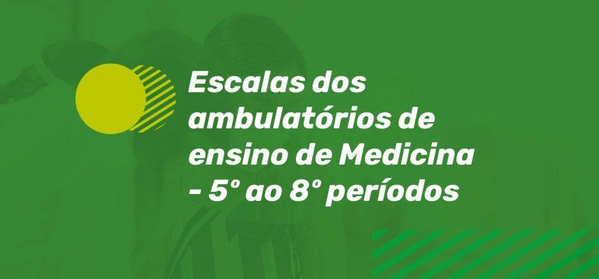 ESCALAS DOS AMBULATÓRIOS DE ENSINO DE MEDICINA - 5º AO 8º PERÍODOS - Outubro