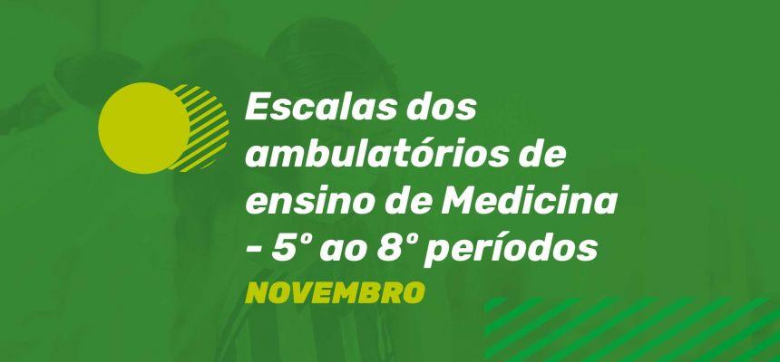 ESCALAS DOS AMBULATÓRIOS DE ENSINO DE MEDICINA - 5º AO 8º PERÍODOS - NOVEMBRO