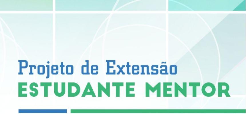 PROJETO DE EXTENSÃO ESTUDANTE MENTOR 2019