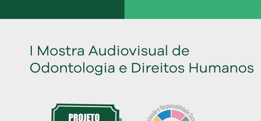 I Mostra Audiovisual de Odontologia e Direitos Humanos