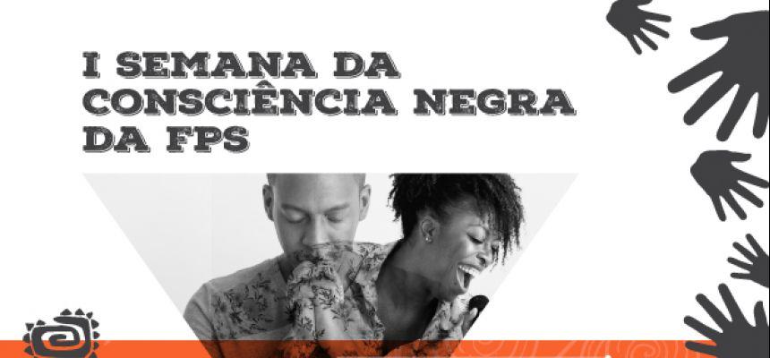 FPS promove I Semana da Consciência Negra