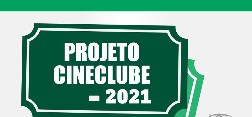 PROJETO DE EXTENSÃO CINECLUBE 2021 - RESULTADO 1ª ETAPA