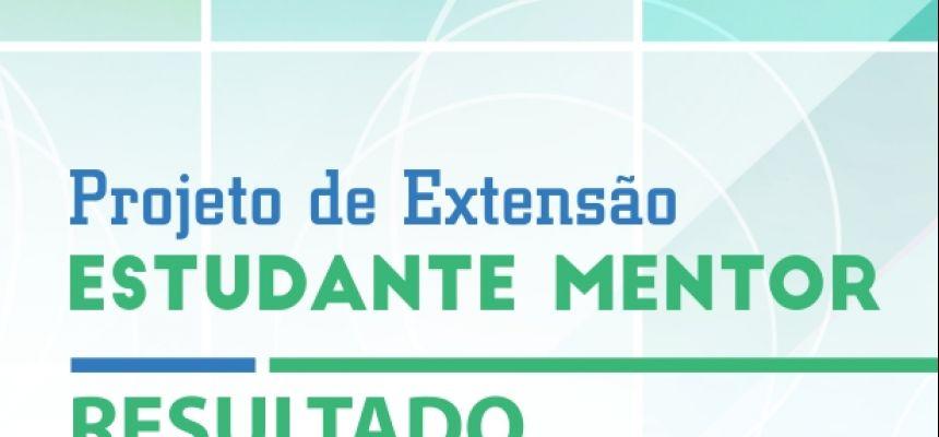 Projeto de Extensão Estudante Mentor 2019 - Resultado
