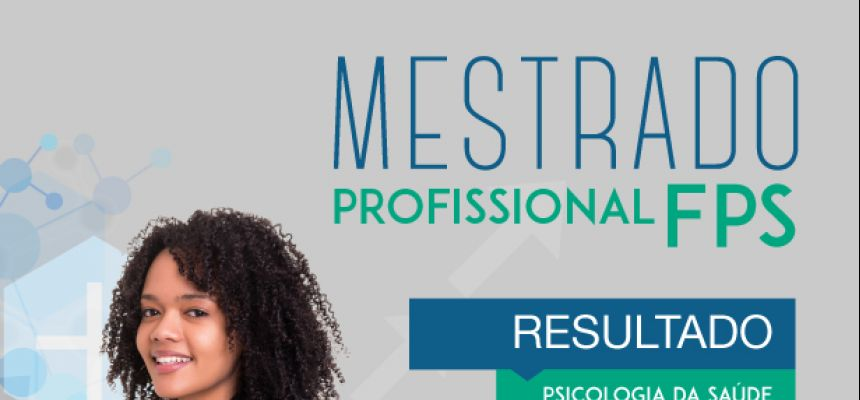 Seleção 2018 Mestrado Profissional em Psicologia da Saúde - resultado