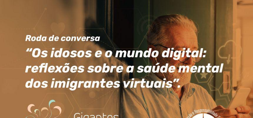 Roda Conversa sobre os idosos e o mundo digital: reflexões sobre a saúde mental dos imigrantes virtuais