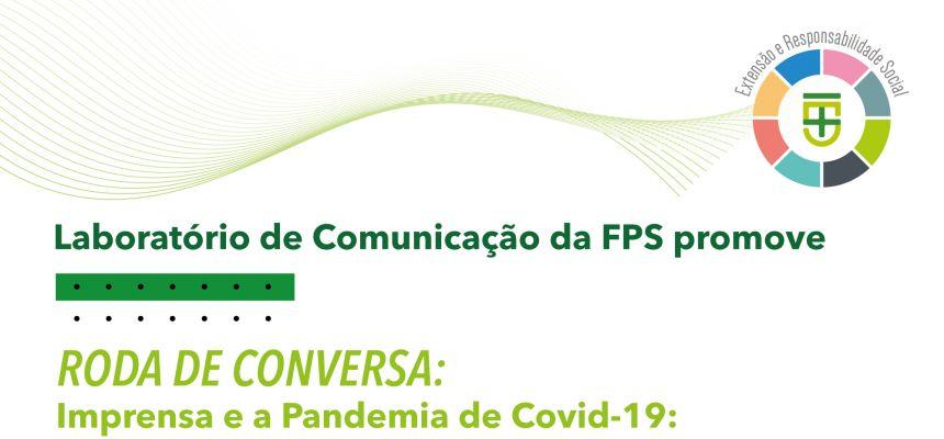 Roda de conversa Imprensa e a Pandemia de Covid-19: O Papel da Informação no Enfrentamento à Crise