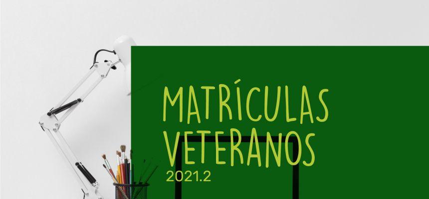 Matrículas veteranos 2021.2