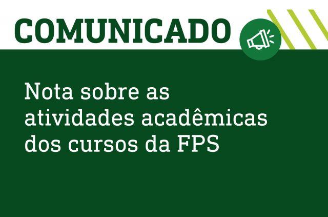 Nota sobre as atividades acadêmicas dos cursos da FPS
