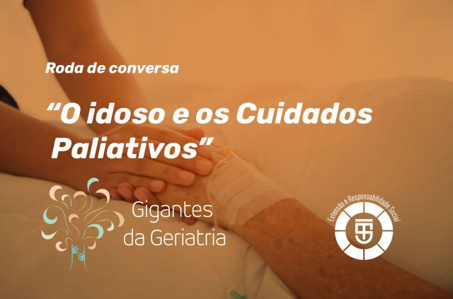 Roda de conversa sobre O idoso e os Cuidados Paliativos